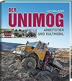 Der Unimog: Arbeitstier und Kultmobil - Lutz Nellinger
