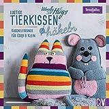 Woolly Hugs Lustige Tierkissen häkeln: Kuschelfreunde für Groß & Klein