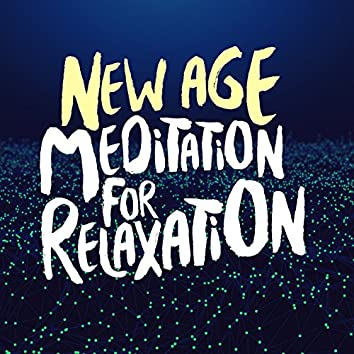 New Age Meditation for Relaxation