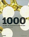 1000 Detalles de interiorismo para la casa