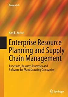 Enterprise Resource Planning and Supply Chain Management: Functions, Business Processes and Software for Manufacturing Com...