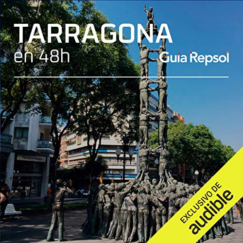 Tarragona en 48 horas (Narración en Castellano) [Tarragona in 48 Hours] Audiobook By Guía Repsol cover art