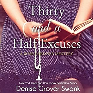 Thirty and a Half Excuses     Rose Gardner Mystery, Book 3              By:                                                                                                                                 Denise Grover Swank                               Narrated by:                                                                                                                                 Frances Fuller                      Length: 10 hrs and 23 mins     283 ratings     Overall 4.5