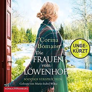 Solveigs Versprechen     Die Frauen vom Löwenhof 3              Autor:                                                                                                                                 Corina Bomann                               Sprecher:                                                                                                                                 Marie-Isabel Walke                      Spieldauer: 17 Std. und 23 Min.     268 Bewertungen     Gesamt 4,5