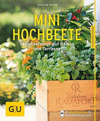 Mini-Hochbeete: Selbstversorgt auf Balkon und Terrasse (GU Pflanzenratgeber)