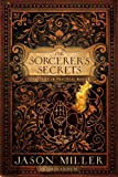 The Sorcerer's Secrets: Strategies in Practical Magick (English Edition)