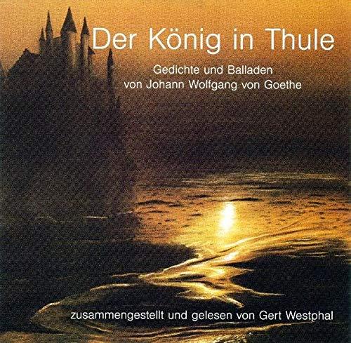 Der König in Thule: Gedichte und Balladen