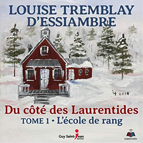 Page de couverture de Du côté des Laurentides, tome 1: L'école de rang