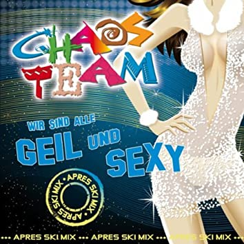 Geil und Sexy ((Après Ski Version))