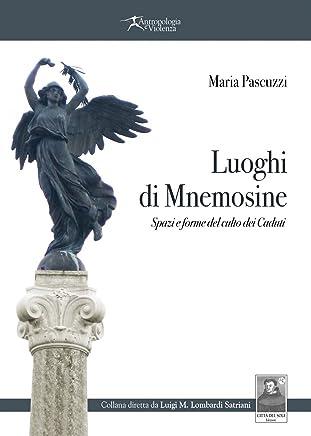 Luoghi di Mnemosine. Spazi e forme del culto dei caduti