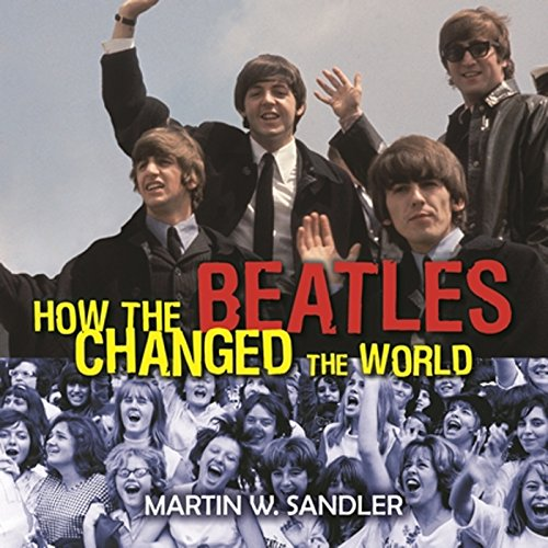 How the Beatles Changed the World audiobook cover art