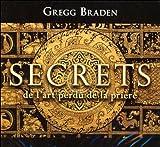 Secret de l'art perdu de la pri?re by Gregg Braden (September 25,2013) - ?ditions AdA inc. (September 25,2013)