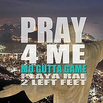 Pray 4 Me (Feat. Playa Rae & 2 Left Feet) - Single
