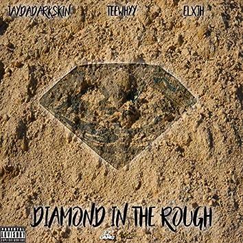 Diamond in the Rough (feat. TeeWhyy & Elxjh)