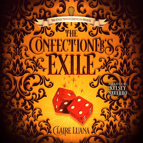 The Confectioner's Exile Audiobook By Claire Luana cover art