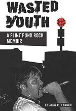 Wasted Youth: A Flint Punk Rock Memoir