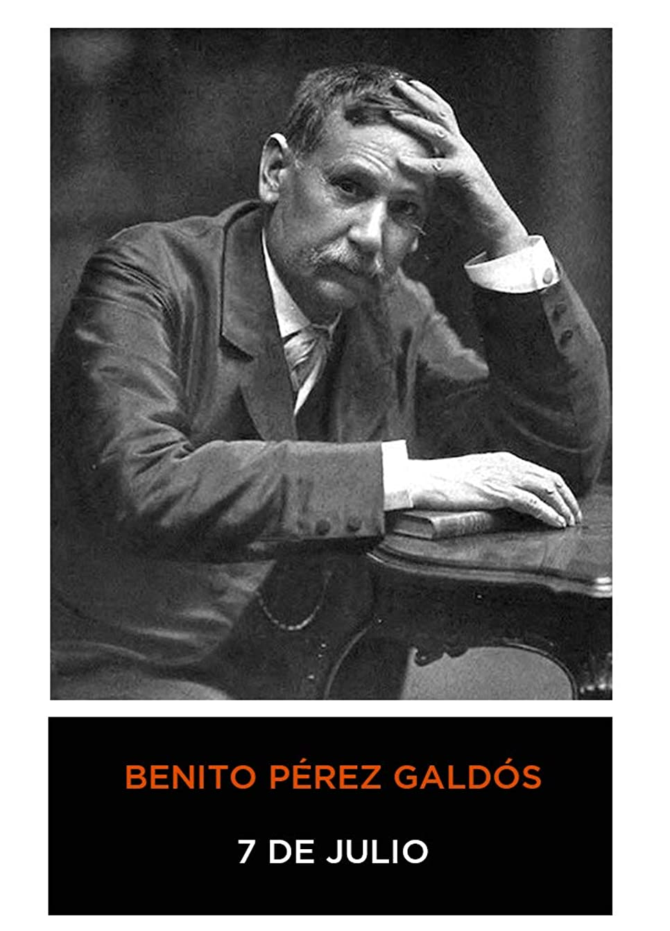 グレードバタフライ織機Benito Pérez Galdós - 7 de julio (Episodios Nacionales) 1876 (Anotado) (Spanish Edition)