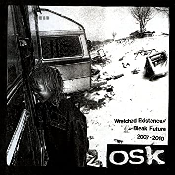 Wretched Existence // Bleak Future: 2007-2010