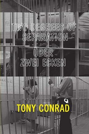 Tony Conrad: Two Degrees of Separation / Über Zwei Ecken