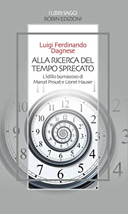 Alla ricerca del tempo sprecato: Lidillio burrascoso di Marcel Proust e Lionel Hauser