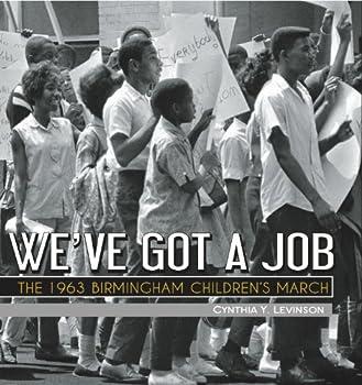 We ve Got a Job  The 1963 Birmingham Children s March  Jane Addams Award Book  Awards