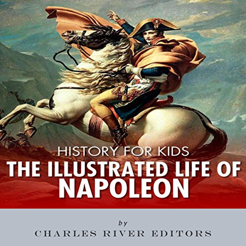 History for Kids: The Life of Napoleon Bonaparte audiobook cover art