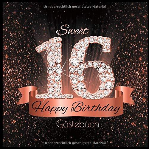 Sweet 16 Happy Birthday Gästebuch: Süßes Cover in Schwarz Rose Gold mit Diamanten I für 60 Gäste I Glückwünsche & Geschenke Liste I Sweet Sixteen Party Accessoires I Geschenkidee zum Geburtstag