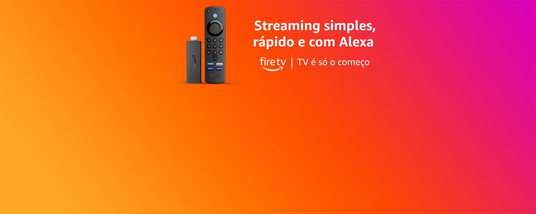 Fire TV Stick: Streaming simples, rápido e com Alexa. TV é só o começo.