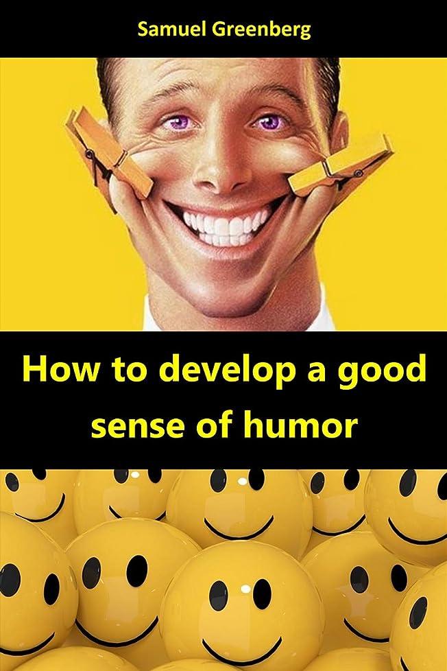 目に見える無意味スラムHow to develop a good sense of humor (English Edition)