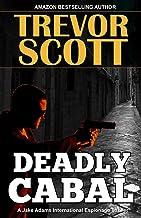 Deadly Cabal (A Jake Adams International Espionage Thriller Series Book 18)