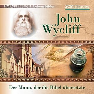 John Wycliff: Der Mann, der die Bibel übersetzte Titelbild