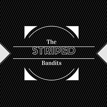 The Striped Bandits