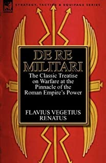 De Re Militari (Concerning Military Affairs) illustrated with pictures and plans