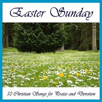 Easter Sunday: 50 Christian Songs for Praise and Devotion