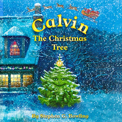 Calvin the Christmas Tree Audiobook By Stephen G. Bowling cover art