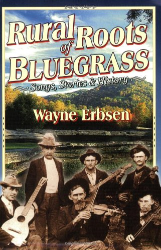 Rural Roots of Bluegrass: Songs, Stories & History (Native