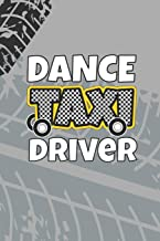 Dance Taxi Driver: 6 x 9 Blank College Ruled Notebook For Dance Moms