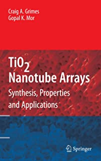 TiO2 Nanotube Arrays: Synthesis, Properties, and Applications