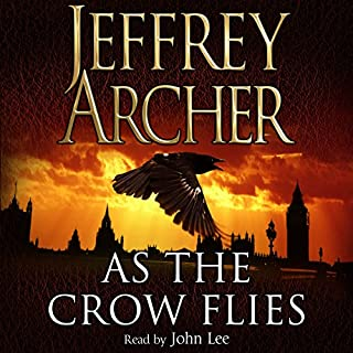 As the Crow Flies                   By:                                                                                                                                 Jeffrey Archer                               Narrated by:                                                                                                                                 John Lee                      Length: 20 hrs and 42 mins     87 ratings     Overall 4.7