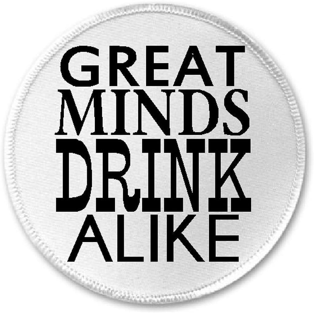 Great Minds Drink Alike - 3
