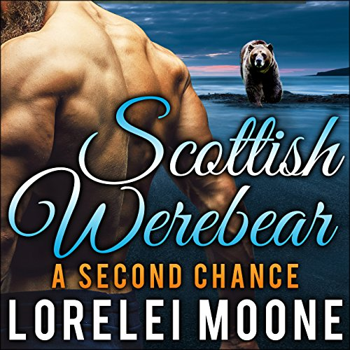 Scottish Werebear: A Second Chance audiobook cover art