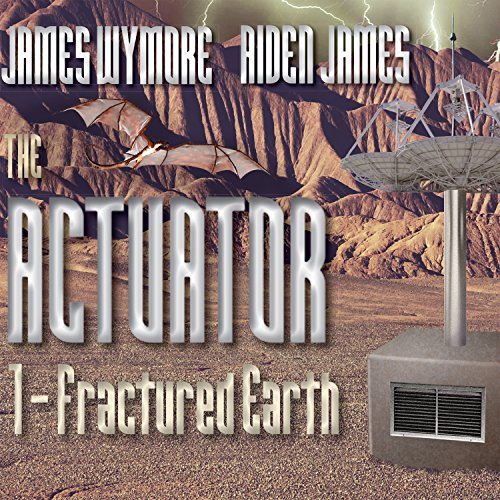 The Actuator: Fractured Earth audiobook cover art