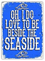 Beside the Seaside メタルポスター壁画ショップ看板ショップ看板表示板金属板ブリキ看板情報防水装飾レストラン日本食料品店カフェ旅行用品誕生日新年クリスマスパーティーギフト