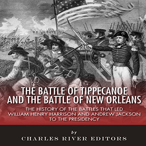 The Battle of Tippecanoe and the Battle of New Orleans audiobook cover art