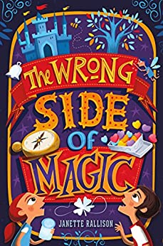 The Wrong Side of Magic by [Janette Rallison]