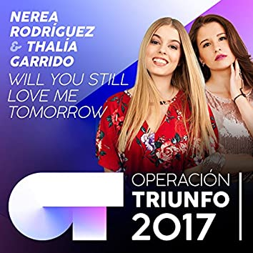 Will You Still Love Me Tomorrow (Operación Triunfo 2017)
