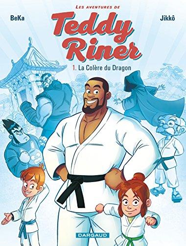 Les aventures de Teddy Riner - Tome 1 - La Colère du Dragon (Aventures de Teddy Riner (Les)) (French Edition)