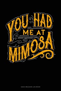 You Had Me At Mimosa: Gas & Mileage Log Book
