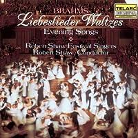 Brahms: Liebeslieder Waltzes / (7) Abendlieder [Evening Songs], Opp. 42:1; 52; 62:3; 64:2; 92:1,3; 103:11; 112:2 (1993-04-27)