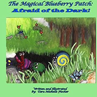 The Magical Blueberry Patch: Afraid of the Dark